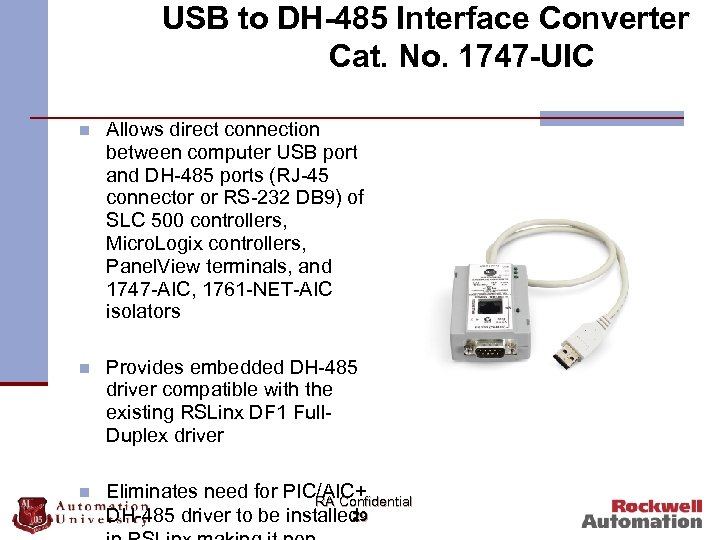 USB to DH-485 Interface Converter Cat. No. 1747 -UIC n Allows direct connection between