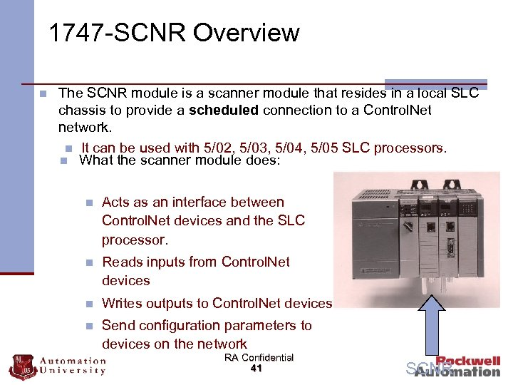 1747 -SCNR Overview n The SCNR module is a scanner module that resides in