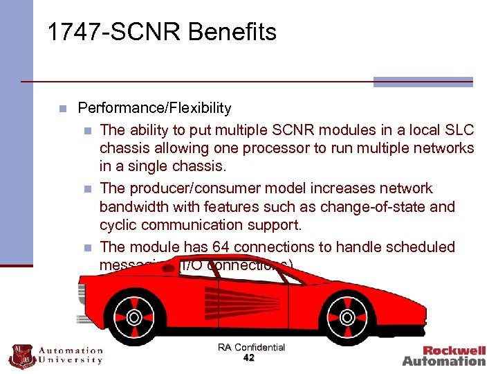 1747 -SCNR Benefits n Performance/Flexibility n The ability to put multiple SCNR modules in