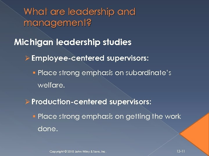 What are leadership and management? Michigan leadership studies Ø Employee-centered supervisors: § Place strong