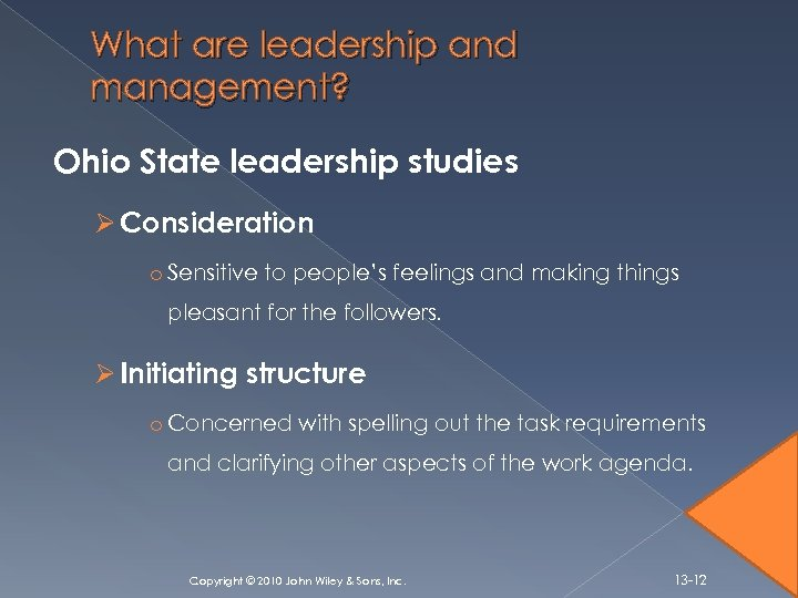 What are leadership and management? Ohio State leadership studies Ø Consideration o Sensitive to