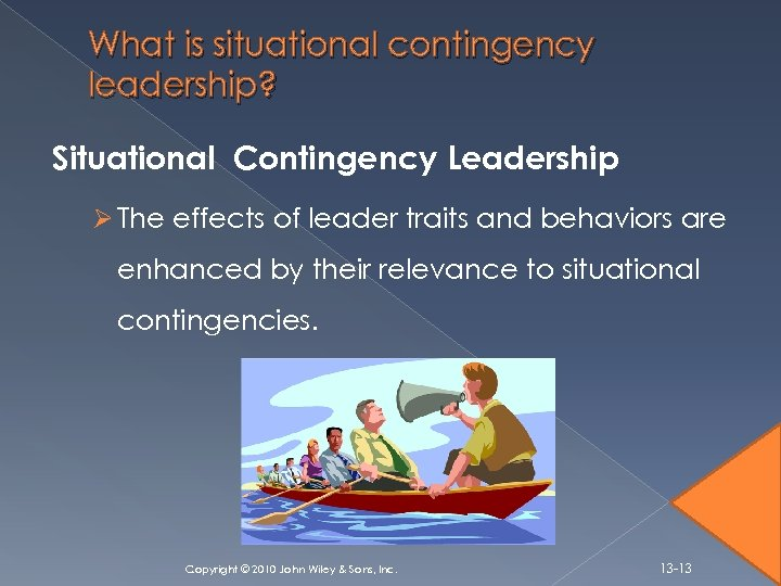 What is situational contingency leadership? Situational Contingency Leadership Ø The effects of leader traits