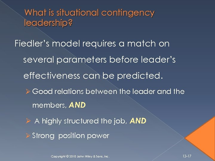 What is situational contingency leadership? Fiedler's model requires a match on several parameters before