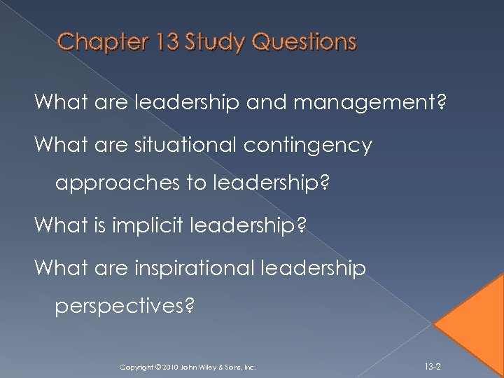 Chapter 13 Study Questions What are leadership and management? What are situational contingency approaches