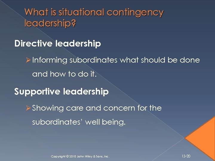 What is situational contingency leadership? Directive leadership Ø Informing subordinates what should be done