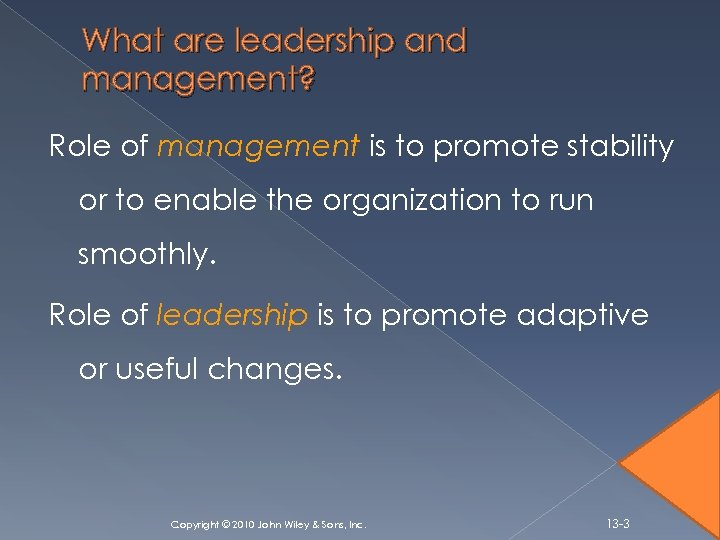 What are leadership and management? Role of management is to promote stability or to