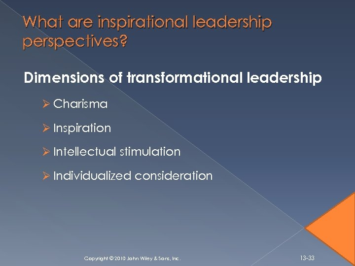 What are inspirational leadership perspectives? Dimensions of transformational leadership Ø Charisma Ø Inspiration Ø