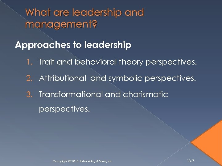 What are leadership and management? Approaches to leadership 1. Trait and behavioral theory perspectives.