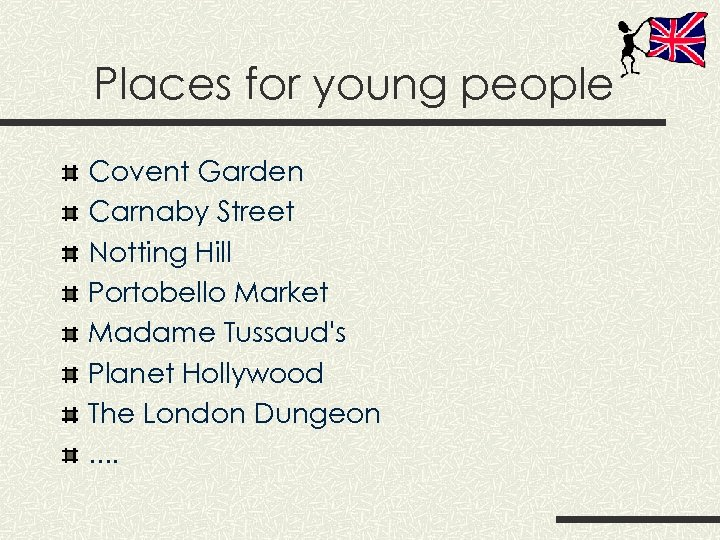 Places for young people Covent Garden Carnaby Street Notting Hill Portobello Market Madame Tussaud's