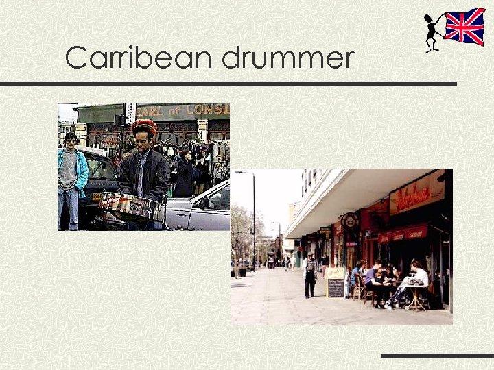 Carribean drummer