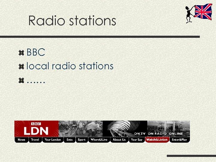 Radio stations BBC local radio stations ……