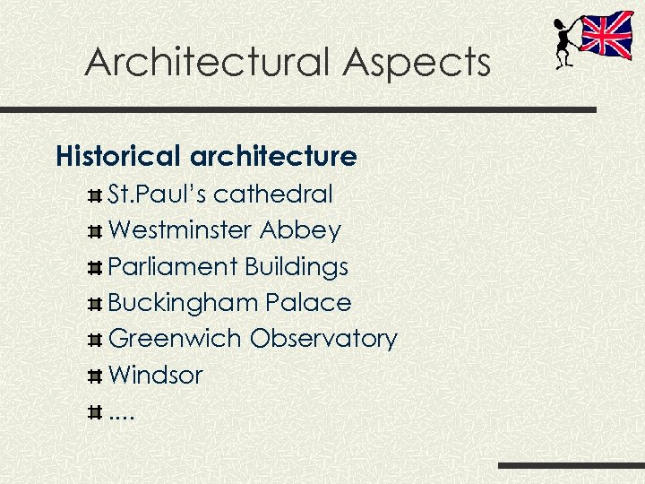Architectural Aspects Historical architecture St. Paul's cathedral Westminster Abbey Parliament Buildings Buckingham Palace Greenwich