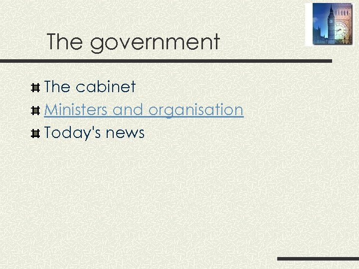 The government The cabinet Ministers and organisation Today's news
