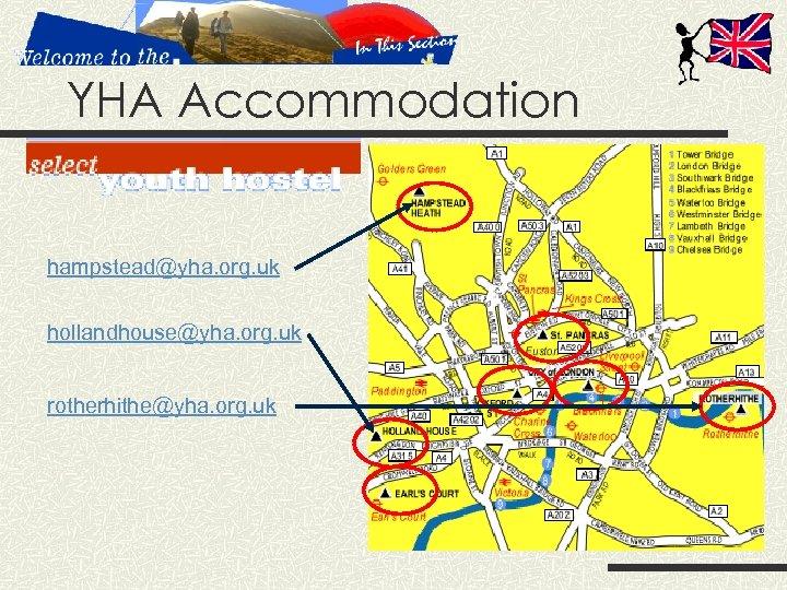 YHA Accommodation hampstead@yha. org. uk hollandhouse@yha. org. uk rotherhithe@yha. org. uk