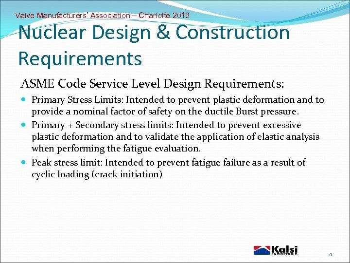 Valve Manufacturers' Association – Charlotte 2013 Nuclear Design & Construction Requirements ASME Code Service