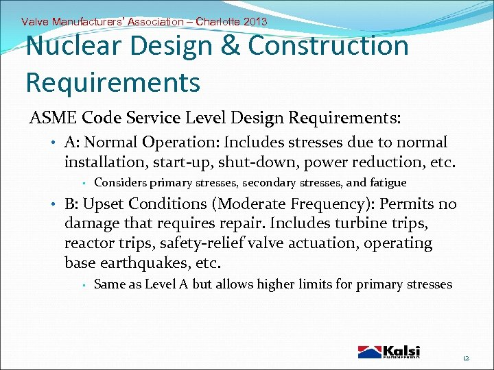 Valve Manufacturers' Association – Charlotte 2013 Nuclear Design & Construction Requirements ASME Code Service