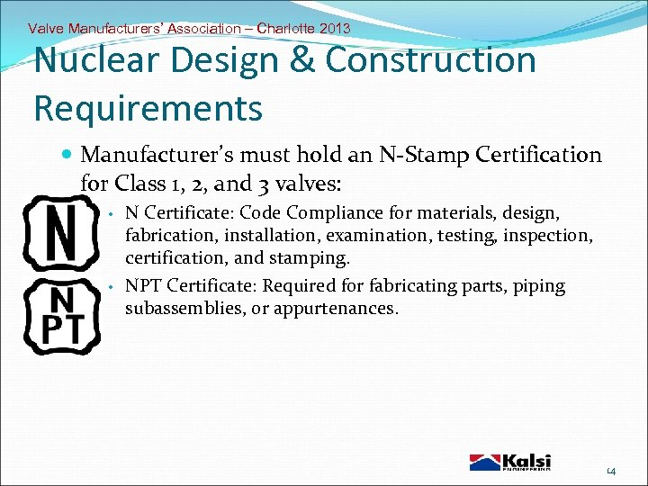 Valve Manufacturers' Association – Charlotte 2013 Nuclear Design & Construction Requirements Manufacturer's must hold