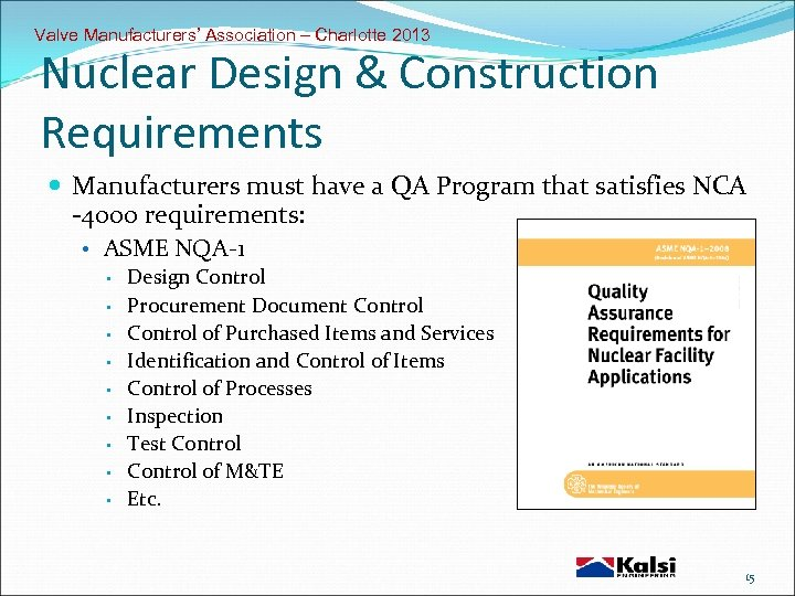 Valve Manufacturers' Association – Charlotte 2013 Nuclear Design & Construction Requirements Manufacturers must have