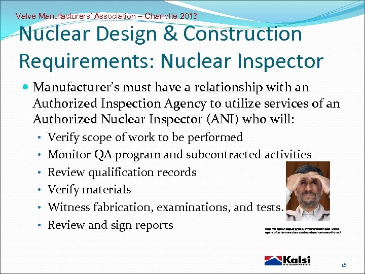Valve Manufacturers' Association – Charlotte 2013 Nuclear Design & Construction Requirements: Nuclear Inspector Manufacturer's
