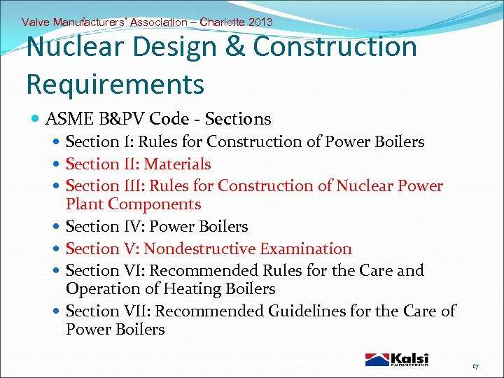 Valve Manufacturers' Association – Charlotte 2013 Nuclear Design & Construction Requirements ASME B&PV Code