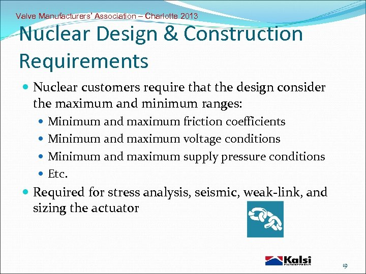 Valve Manufacturers' Association – Charlotte 2013 Nuclear Design & Construction Requirements Nuclear customers require