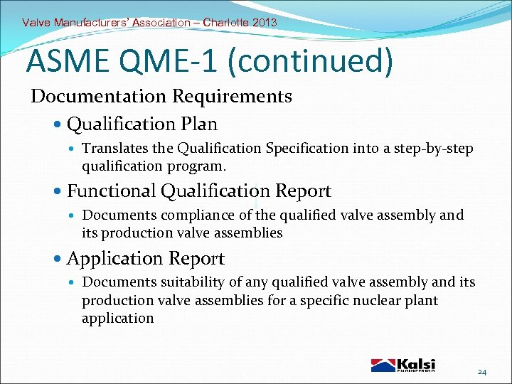 Valve Manufacturers' Association – Charlotte 2013 ASME QME-1 (continued) Documentation Requirements Qualification Plan Translates