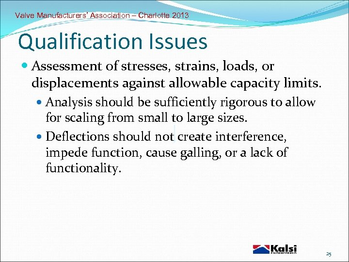Valve Manufacturers' Association – Charlotte 2013 Qualification Issues Assessment of stresses, strains, loads, or