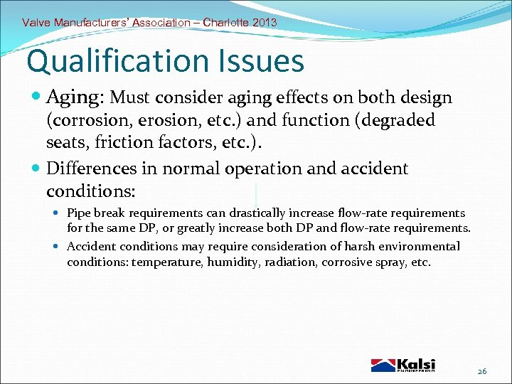 Valve Manufacturers' Association – Charlotte 2013 Qualification Issues Aging: Must consider aging effects on
