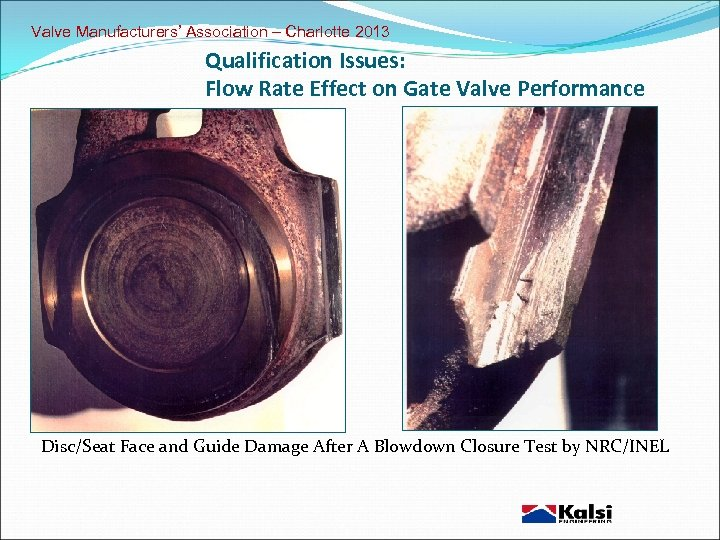 Valve Manufacturers' Association – Charlotte 2013 Qualification Issues: Flow Rate Effect on Gate Valve