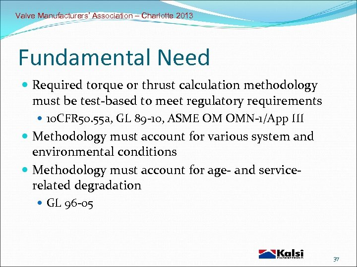 Valve Manufacturers' Association – Charlotte 2013 Fundamental Need Required torque or thrust calculation methodology