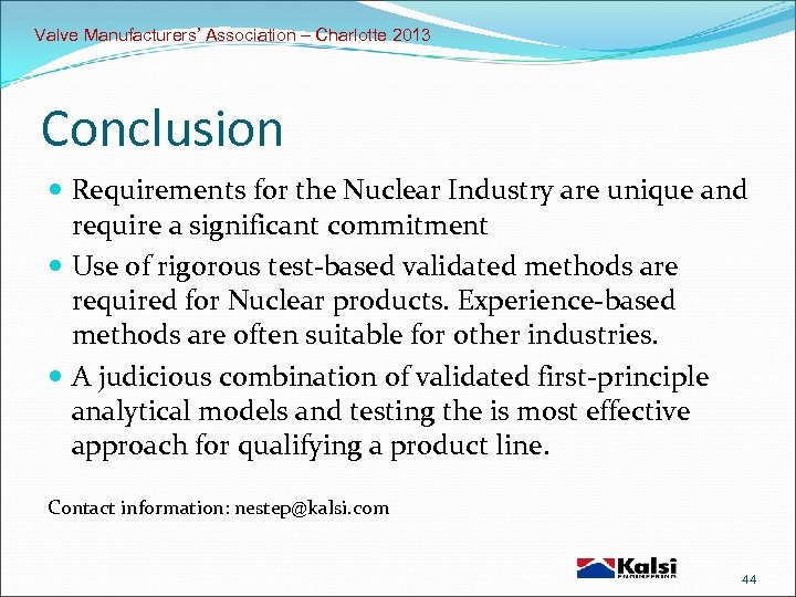 Valve Manufacturers' Association – Charlotte 2013 Conclusion Requirements for the Nuclear Industry are unique