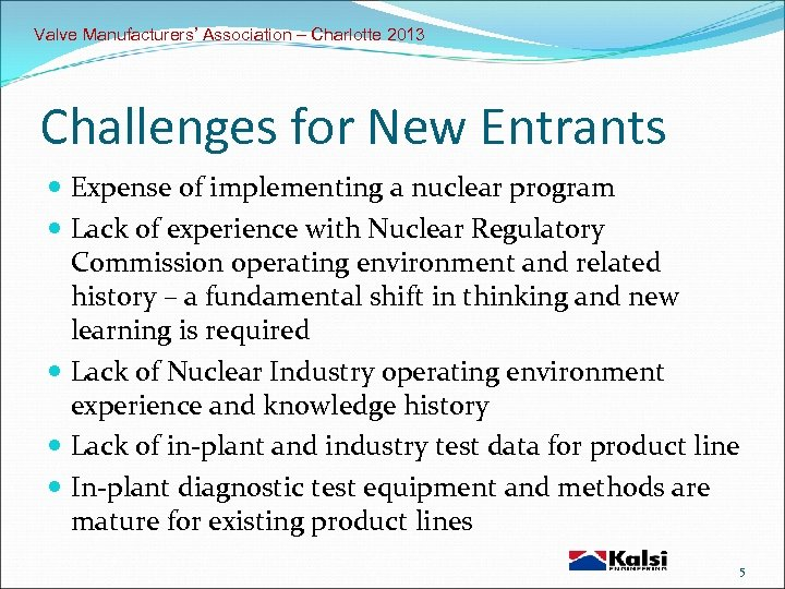 Valve Manufacturers' Association – Charlotte 2013 Challenges for New Entrants Expense of implementing a