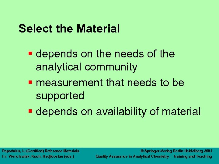 Select the Material § depends on the needs of the analytical community § measurement