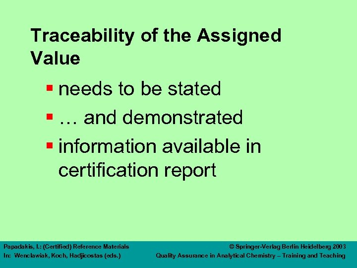 Traceability of the Assigned Value § needs to be stated § … and demonstrated