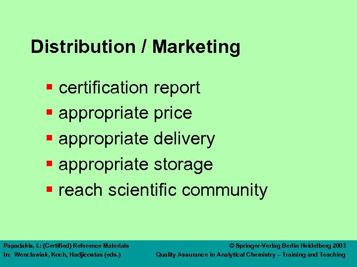 Distribution / Marketing § certification report § appropriate price § appropriate delivery § appropriate
