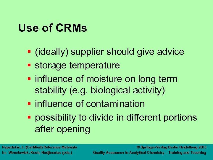 Use of CRMs § (ideally) supplier should give advice § storage temperature § influence