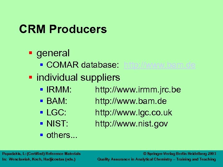 CRM Producers § general § COMAR database: http: //www. bam. de § individual suppliers