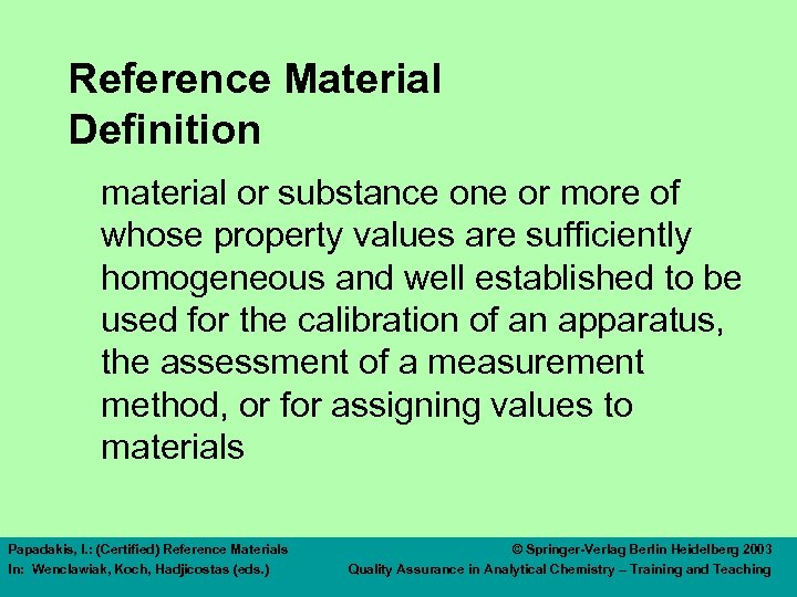 Reference Material Definition material or substance one or more of whose property values are