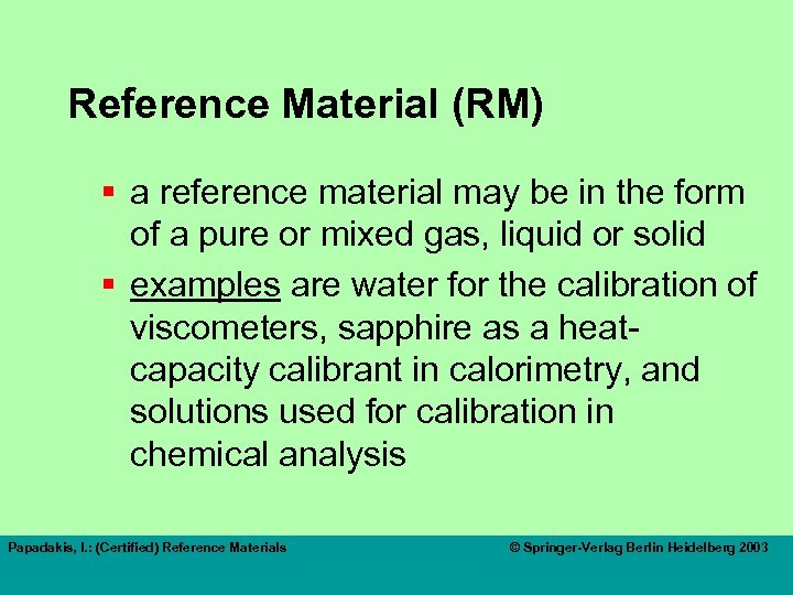 Reference Material (RM) § a reference material may be in the form of a