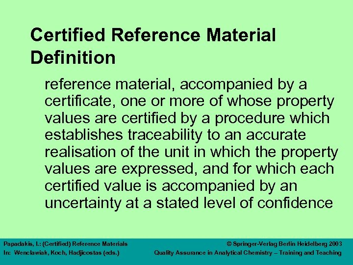 Certified Reference Material Definition reference material, accompanied by a certificate, one or more of