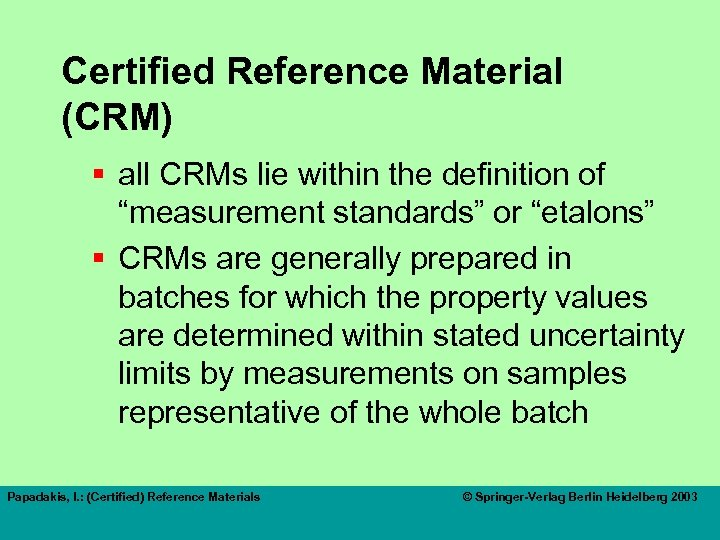 """Certified Reference Material (CRM) § all CRMs lie within the definition of """"measurement standards"""""""