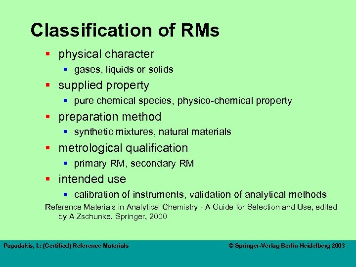 Classification of RMs § physical character § gases, liquids or solids § supplied property