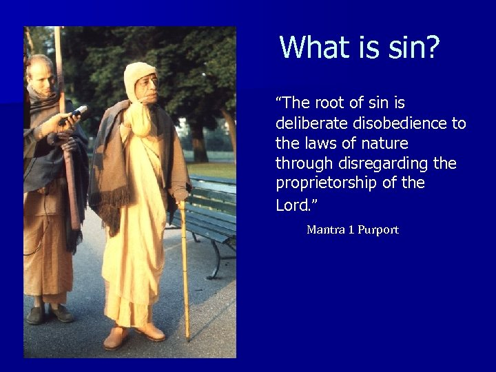 "What is sin? ""The root of sin is deliberate disobedience to the laws of"