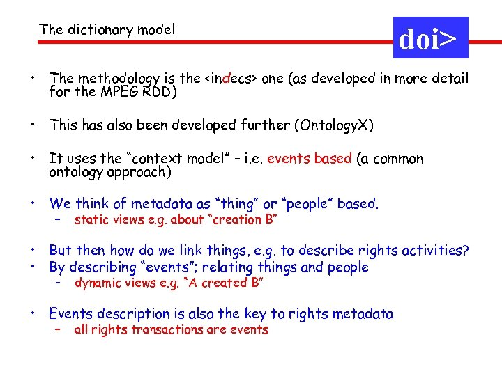 The dictionary model doi> • The methodology is the <indecs> one (as developed in