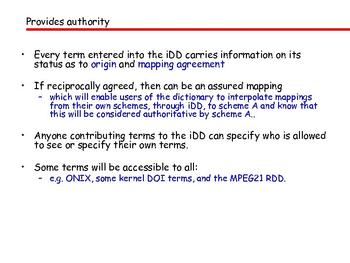 Provides authority • Every term entered into the i. DD carries information on its