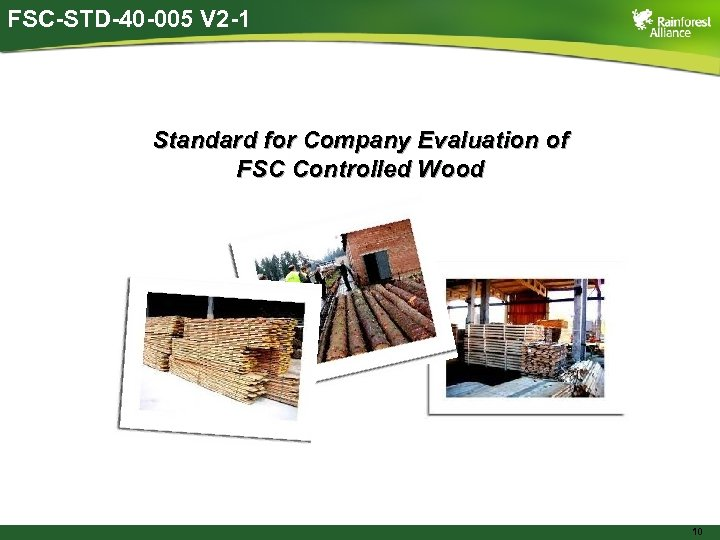 FSC-STD-40 -005 V 2 -1 Standard for Company Evaluation of FSC Controlled Wood 10