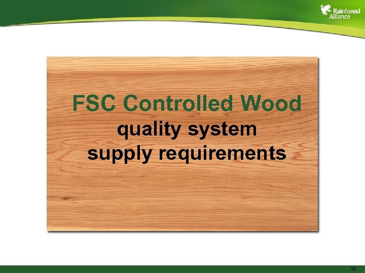FSC Controlled Wood quality system supply requirements 13
