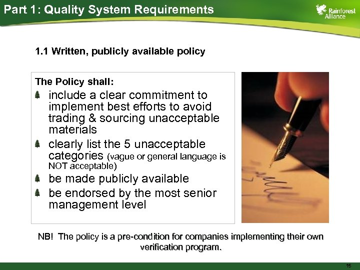 Part 1: Quality System Requirements 1. 1 Written, publicly available policy The Policy shall: