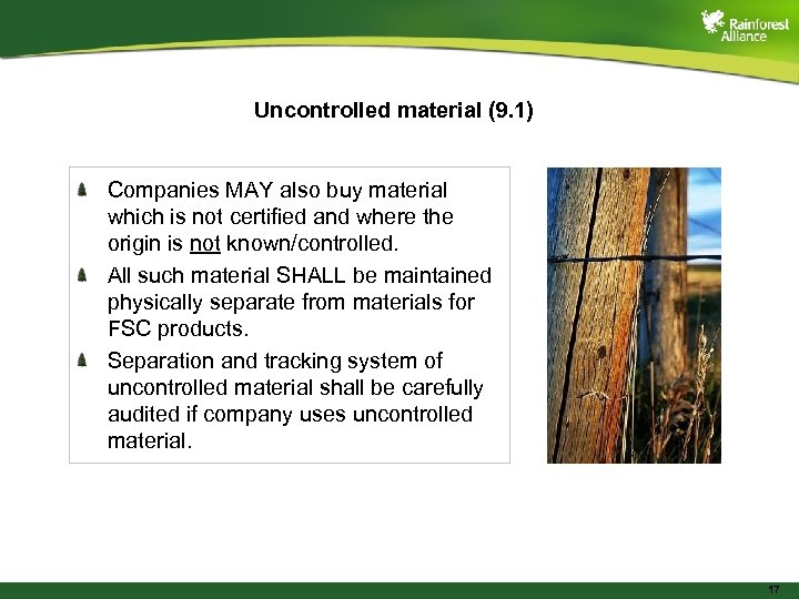 Uncontrolled material (9. 1) Companies MAY also buy material which is not certified and