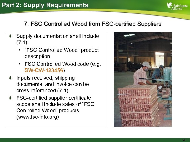 Part 2: Supply Requirements 7. FSC Controlled Wood from FSC-certified Suppliers Supply documentation shall